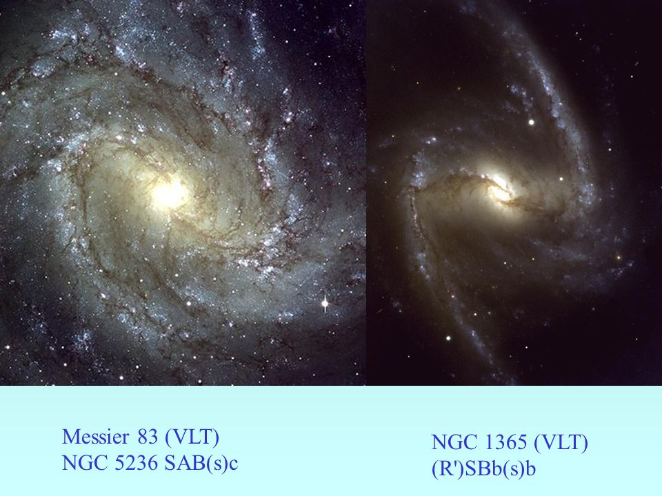 NGC 1365 (VLT) (R')SBb(s)b Messier 83 (VLT) NGC 5236 SAB(s)c