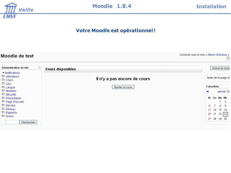 Votre Moodle est opérationnel ! Installation Veille Moodle 1.8.4