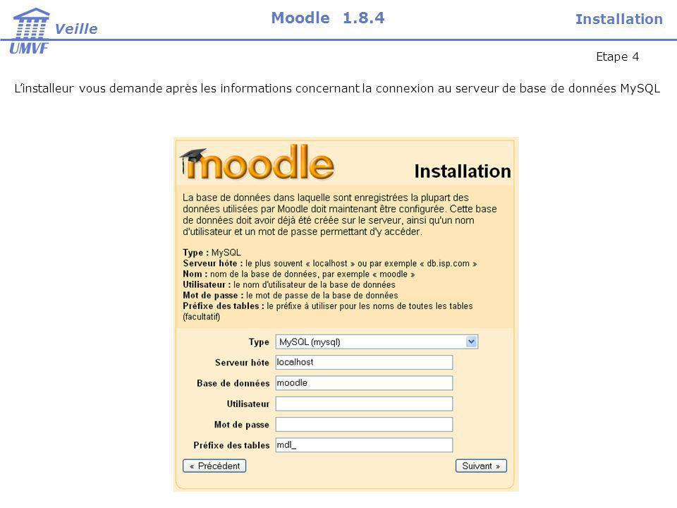 Linstalleur vous demande après les informations concernant la connexion au serveur de base de données MySQL Etape 4 Installation Veille Moodle 1.8.4