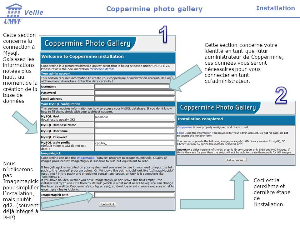 Cette section concerne votre identité en tant que futur administrateur de Coppermine, ces données vous seront nécessaires pour vous connecter en tant