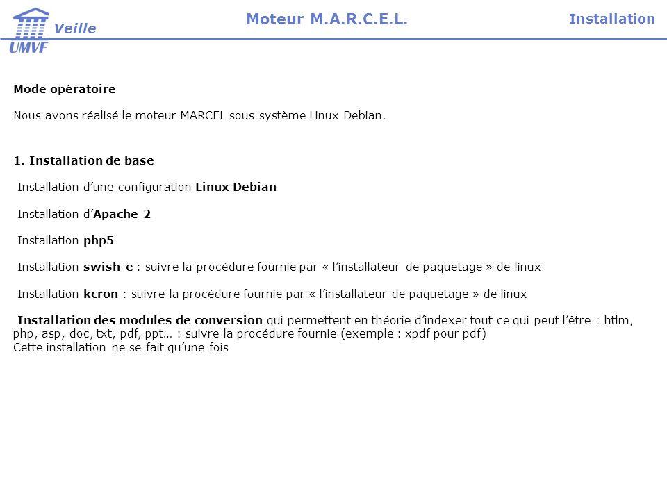 Mode opératoire Nous avons réalisé le moteur MARCEL sous système Linux Debian.
