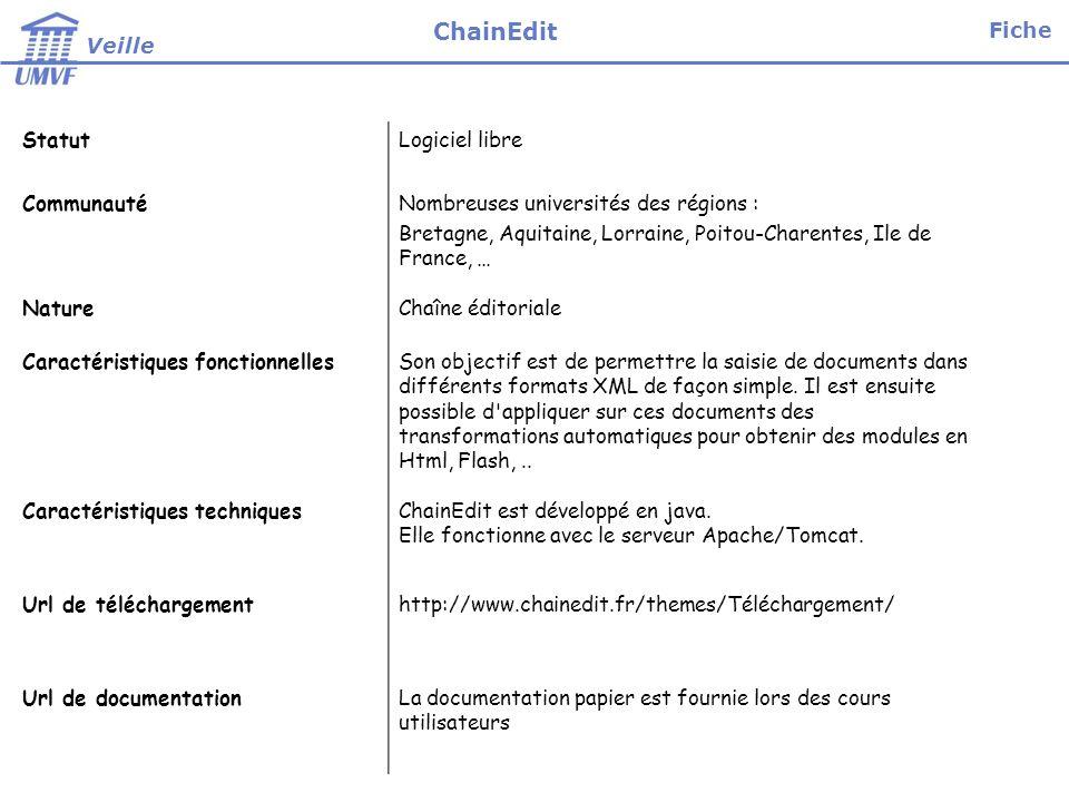 StatutLogiciel libre CommunautéNombreuses universités des régions : Bretagne, Aquitaine, Lorraine, Poitou-Charentes, Ile de France, … NatureChaîne éditoriale Caractéristiques fonctionnellesSon objectif est de permettre la saisie de documents dans différents formats XML de façon simple.