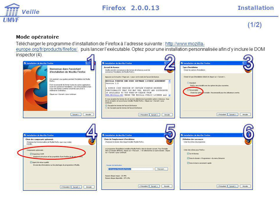 Mode opératoire Poursuivez pour conclure linstallation Voilà, vous venez dinstaller le navigateur Firefox .