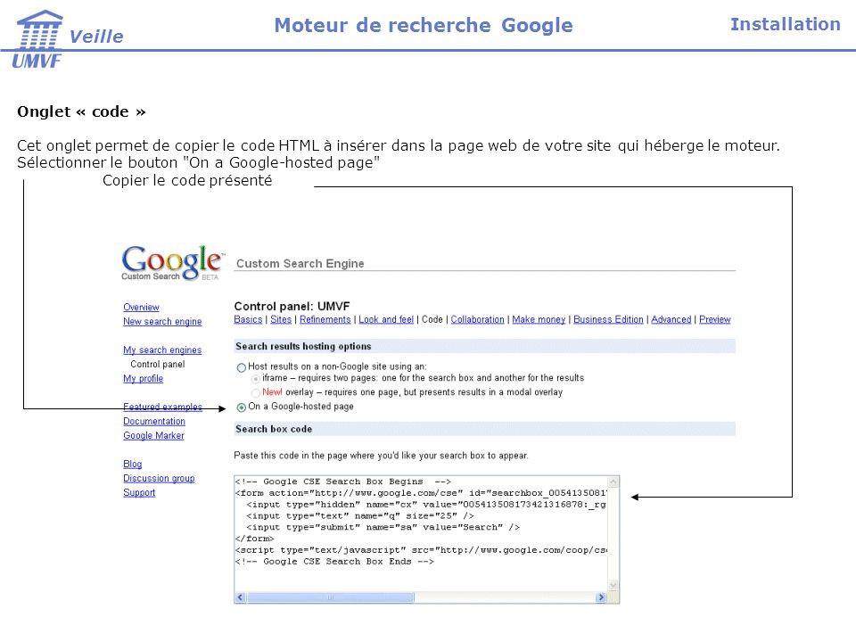 Onglet « code » Cet onglet permet de copier le code HTML à insérer dans la page web de votre site qui héberge le moteur. Sélectionner le bouton