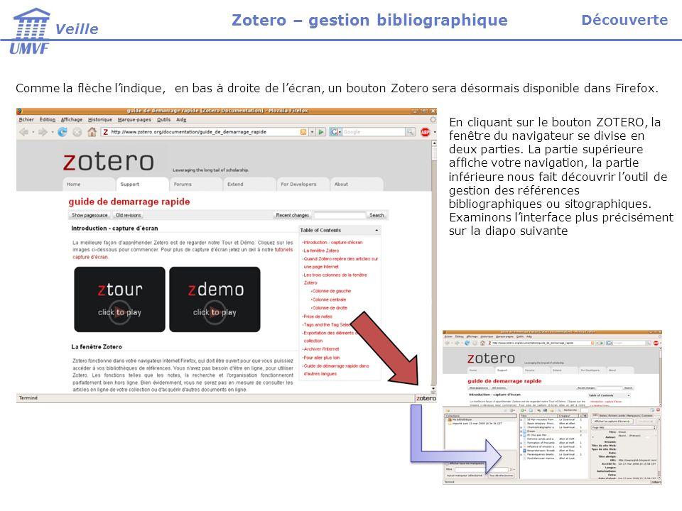 Comme la flèche lindique, en bas à droite de lécran, un bouton Zotero sera désormais disponible dans Firefox.
