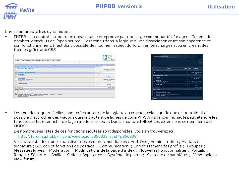 Une communauté très dynamique : PHPBB est construit autour dun noyau stable et éprouvé par une large communauté dusagers.