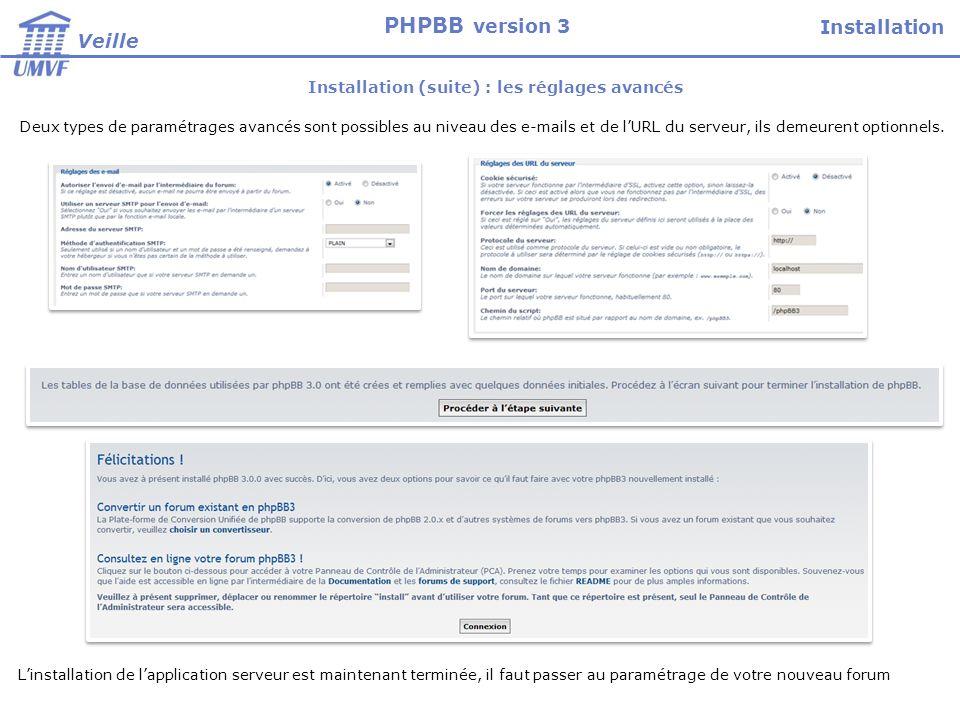 Installation (suite) : les réglages avancés Deux types de paramétrages avancés sont possibles au niveau des e-mails et de lURL du serveur, ils demeurent optionnels.