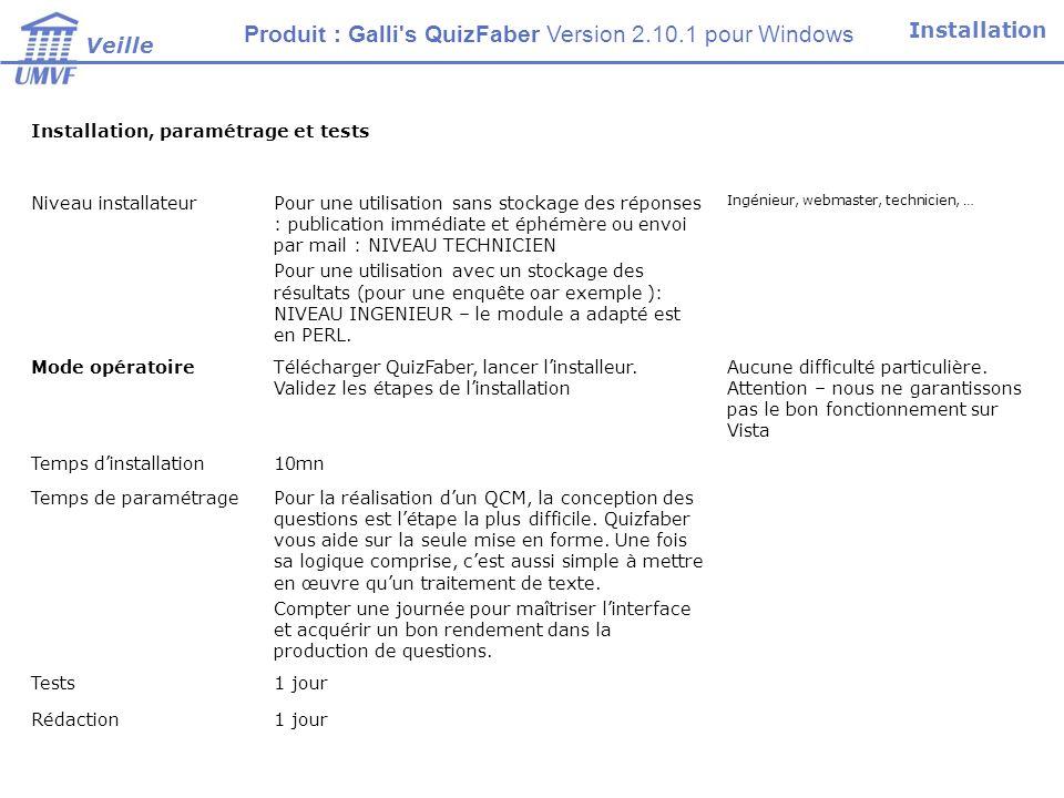 Installation, paramétrage et tests Niveau installateurPour une utilisation sans stockage des réponses : publication immédiate et éphémère ou envoi par