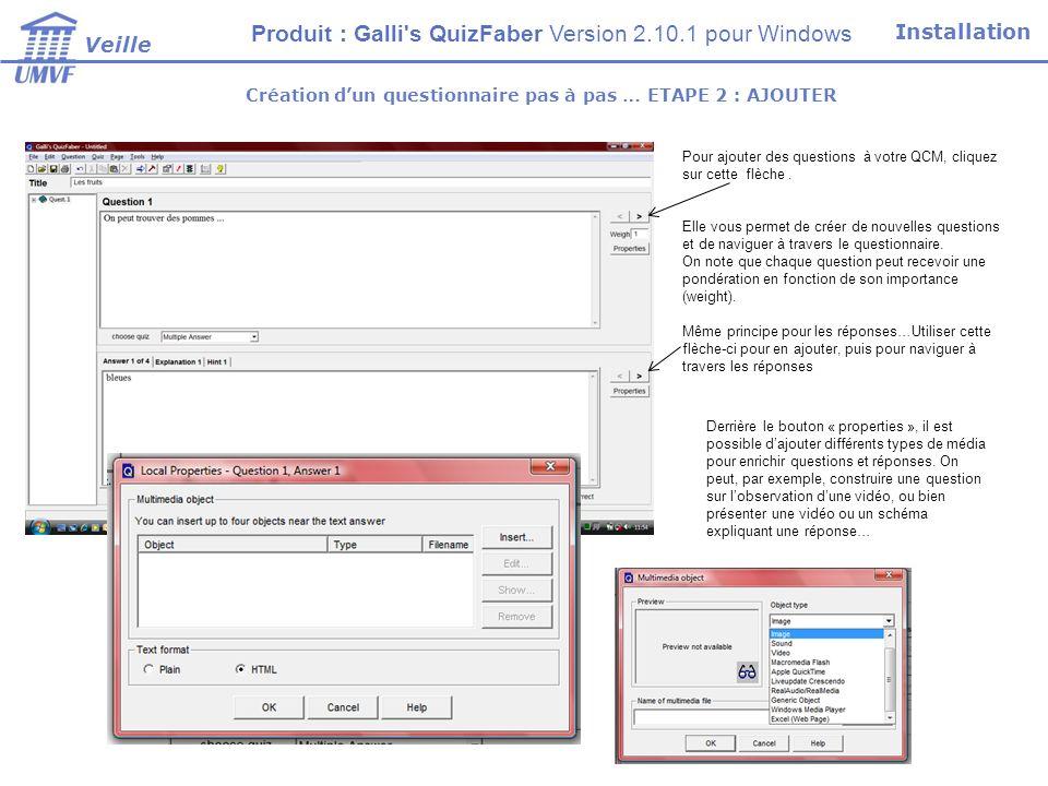 Création dun questionnaire pas à pas … ETAPE 2 : AJOUTER Pour ajouter des questions à votre QCM, cliquez sur cette flèche.