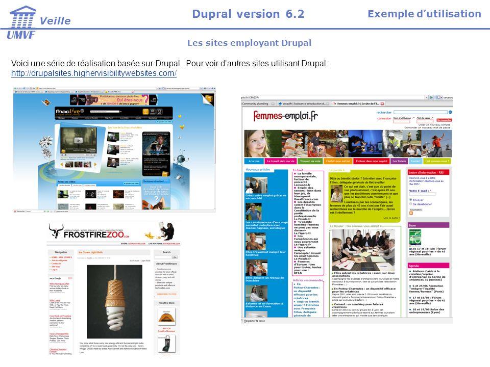 Les sites employant Drupal Voici une série de réalisation basée sur Drupal. Pour voir dautres sites utilisant Drupal : http://drupalsites.highervisibi