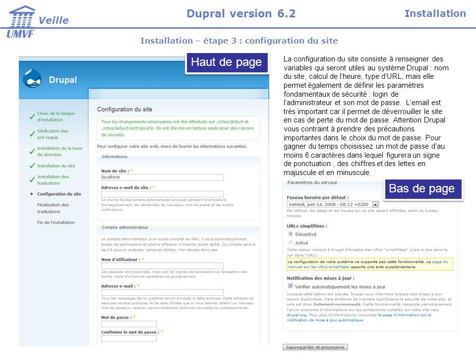 Installation – étape 3 : configuration du site Haut de page Bas de page La configuration du site consiste à renseigner des variables qui seront utiles