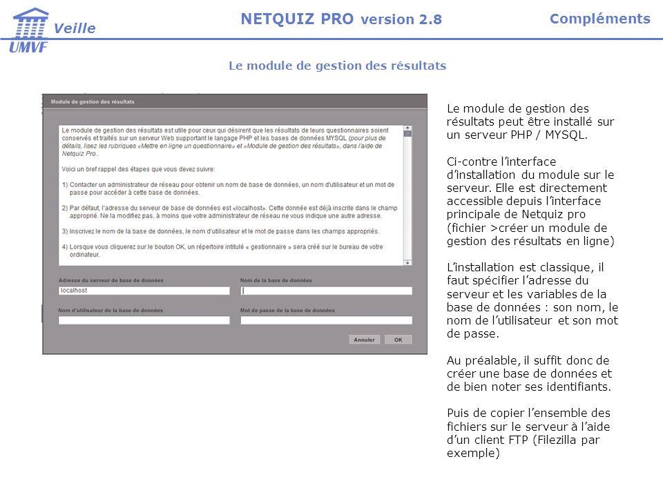 Le module de gestion des résultats Le module de gestion des résultats peut être installé sur un serveur PHP / MYSQL.