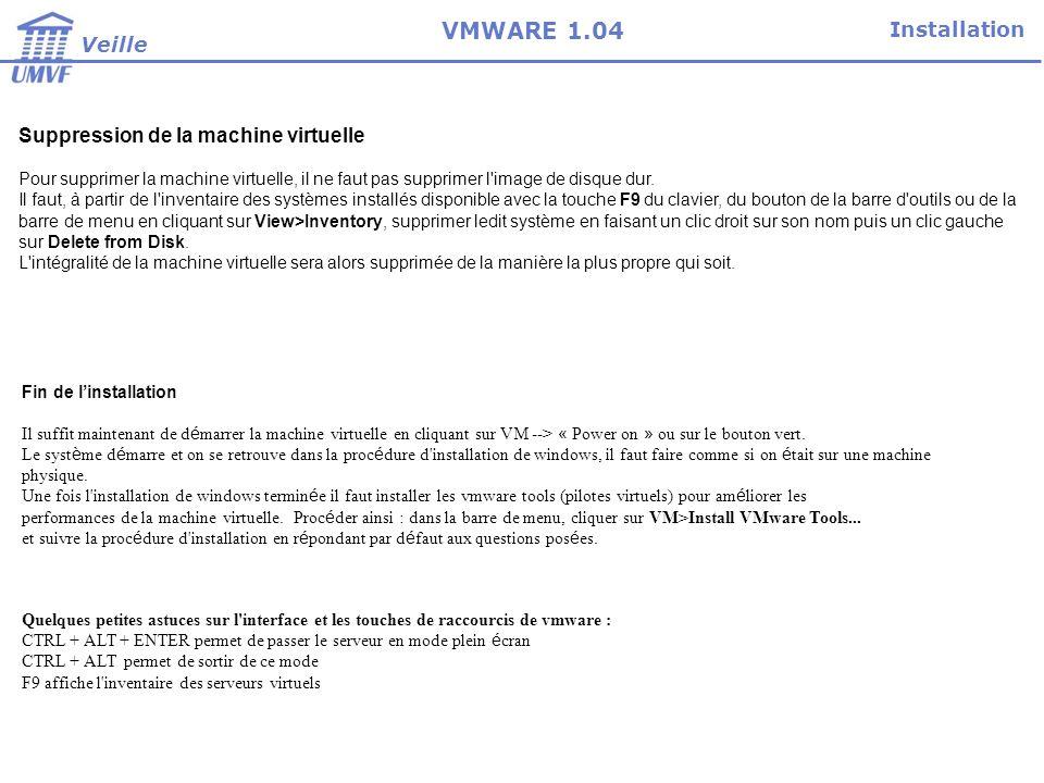 Suppression de la machine virtuelle Pour supprimer la machine virtuelle, il ne faut pas supprimer l image de disque dur.