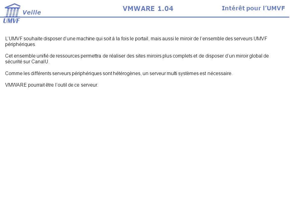 LUMVF souhaite disposer dune machine qui soit à la fois le portail, mais aussi le miroir de lensemble des serveurs UMVF périphériques.
