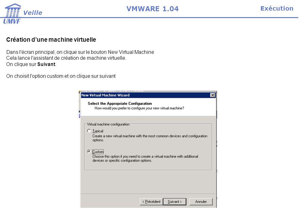 Installation Veille VMWARE 1.04 Vient le choix du Système d exploitation que la machine virtuelle va supporter.