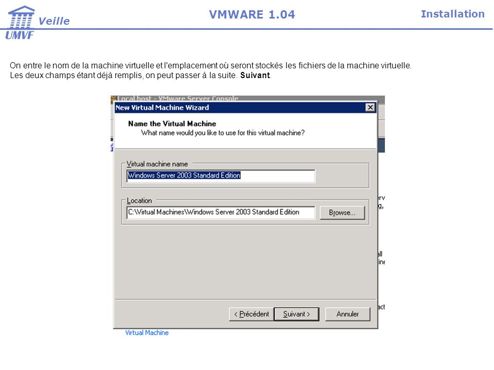 Installation Veille VMWARE 1.04 On indique si, oui ou non, on rend la machine privée.