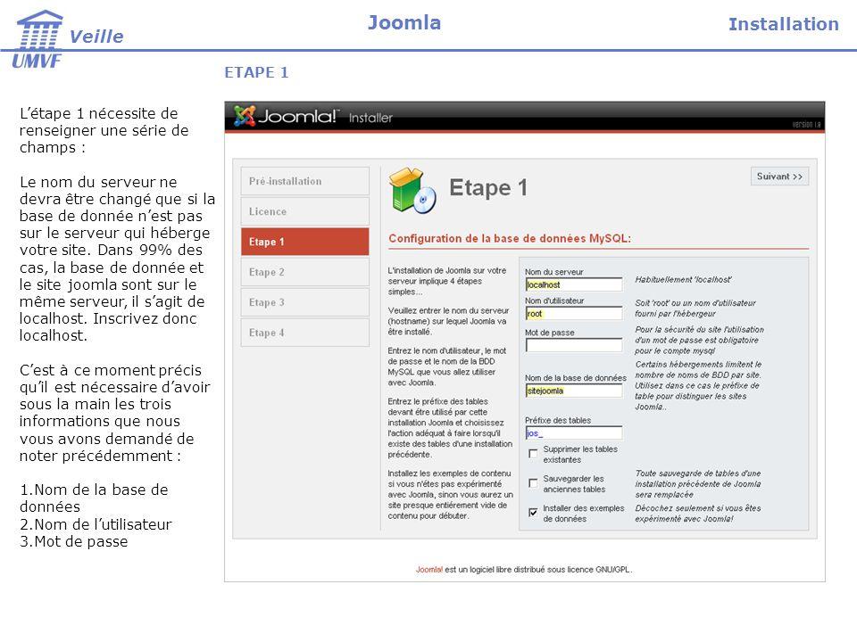 ETAPE 1 Létape 1 nécessite de renseigner une série de champs : Le nom du serveur ne devra être changé que si la base de donnée nest pas sur le serveur