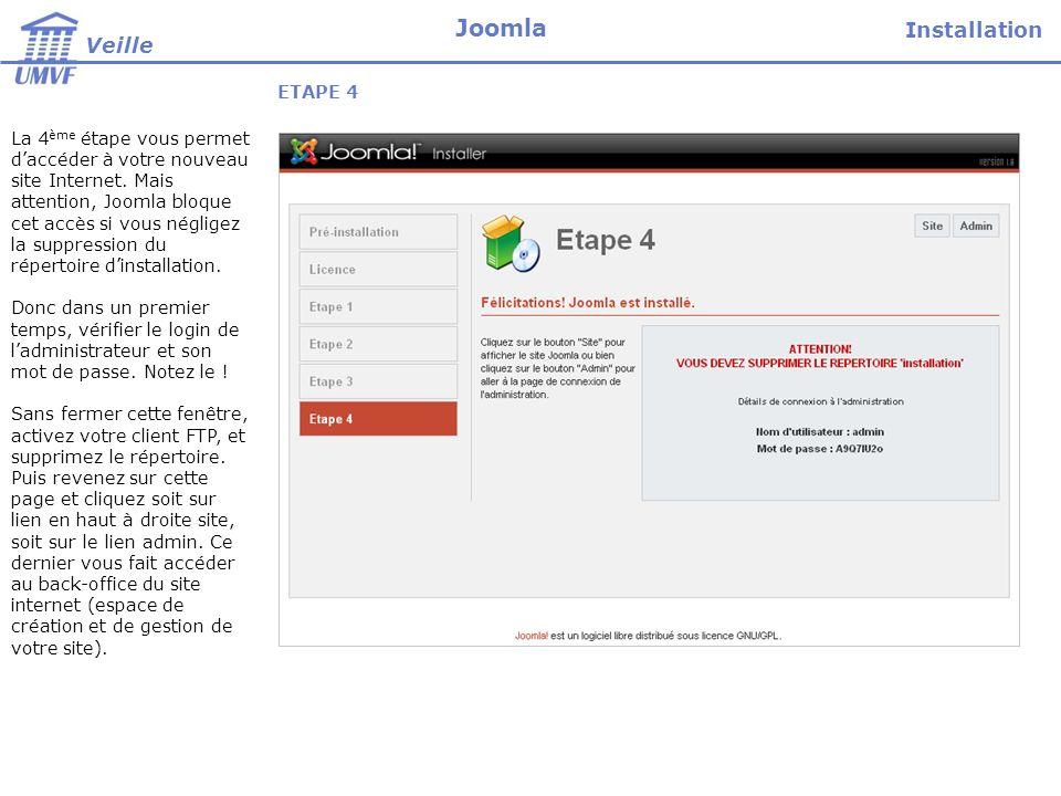 La 4 ème étape vous permet daccéder à votre nouveau site Internet. Mais attention, Joomla bloque cet accès si vous négligez la suppression du répertoi