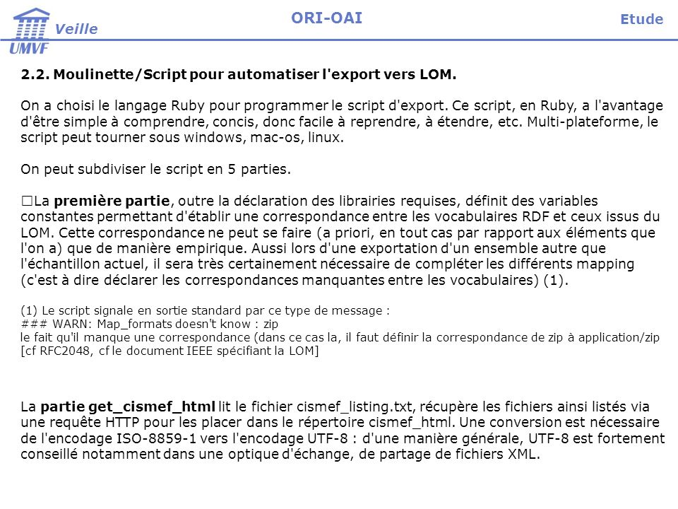 Veille ORI-OAI 2.2. Moulinette/Script pour automatiser l'export vers LOM. On a choisi le langage Ruby pour programmer le script d'export. Ce script, e