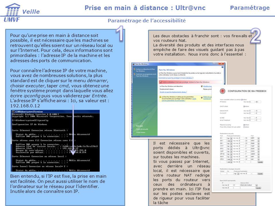 Paramétrage de la transmission des données Disparition de limage de fond pour alléger les transmissions dinformation (gain en réactivité) Sur le poste maître, lancez le viewer dUltr@vnc.