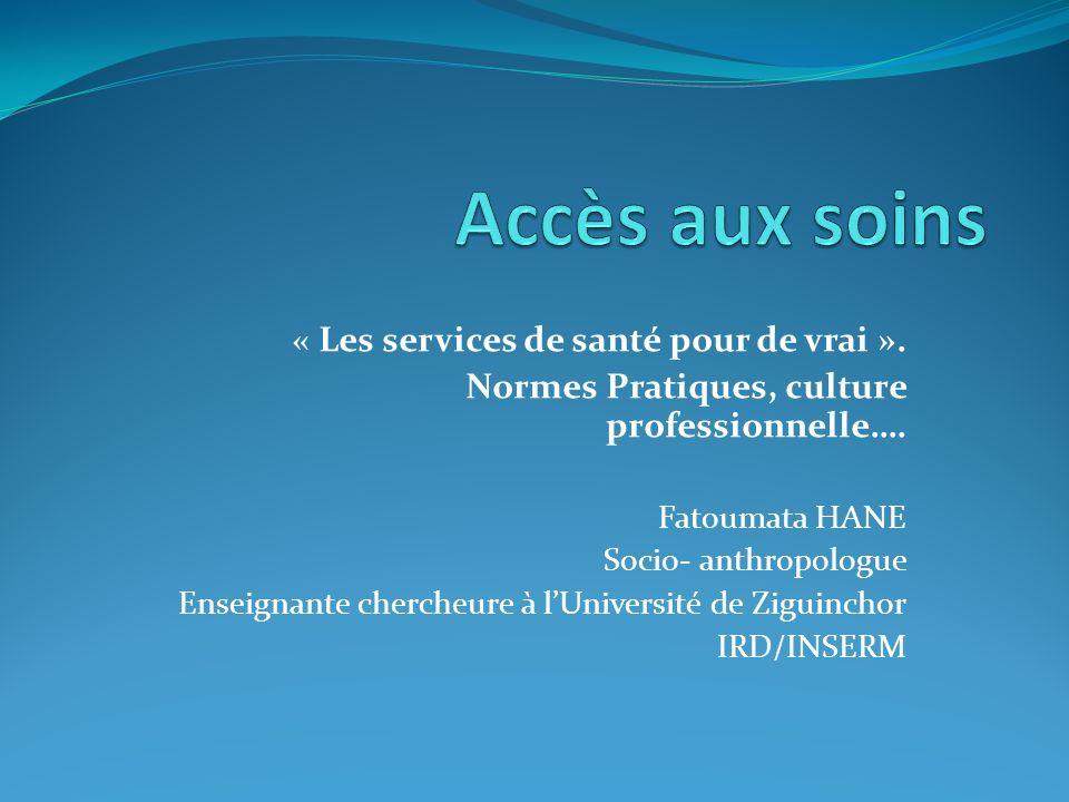 « Les services de santé pour de vrai ». Normes Pratiques, culture professionnelle….