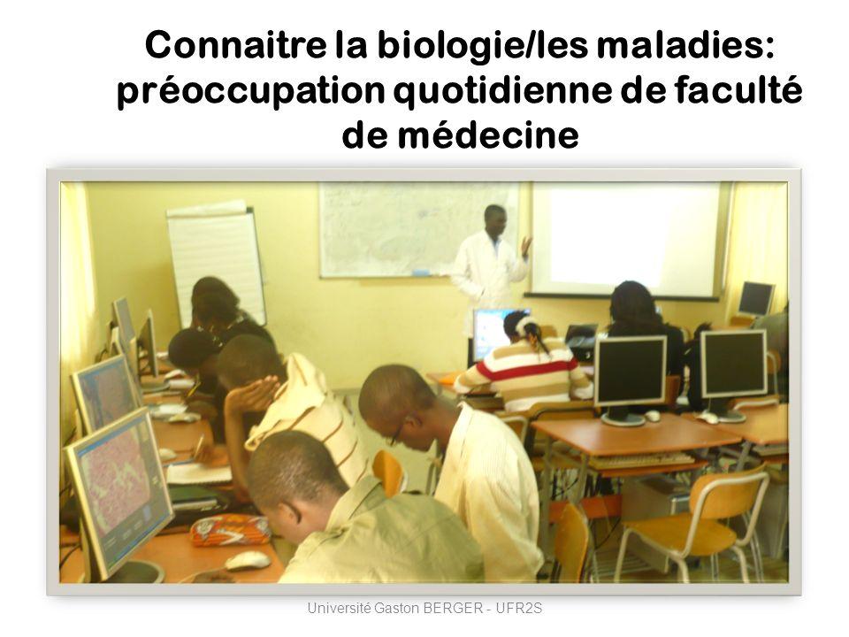 Université Gaston BERGER - UFR2S Connaitre la biologie/les maladies: préoccupation quotidienne de faculté de médecine