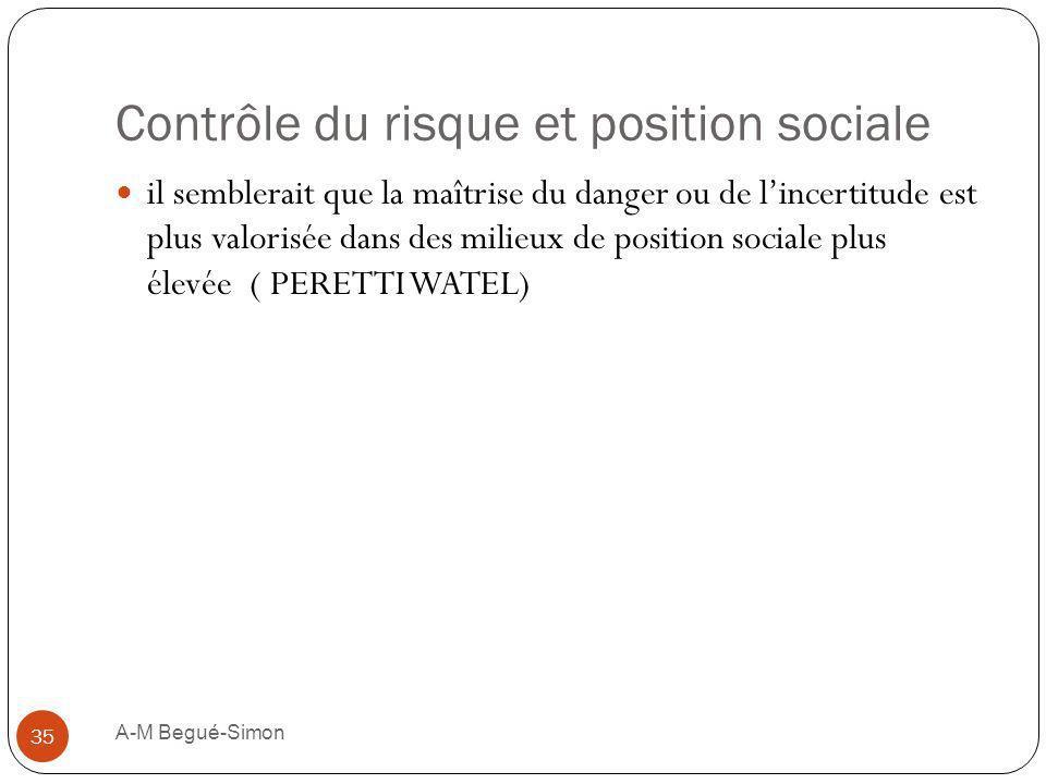 Contrôle du risque et position sociale il semblerait que la maîtrise du danger ou de lincertitude est plus valorisée dans des milieux de position soci