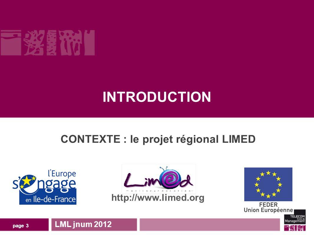 page 4 DES TRAVAUX INSCRITS DANS LIMED LML jnum 2012 Une nouvelle approche dapprentissage de langlais à partir de vidéos authentiques, adaptée aux générations numériques.