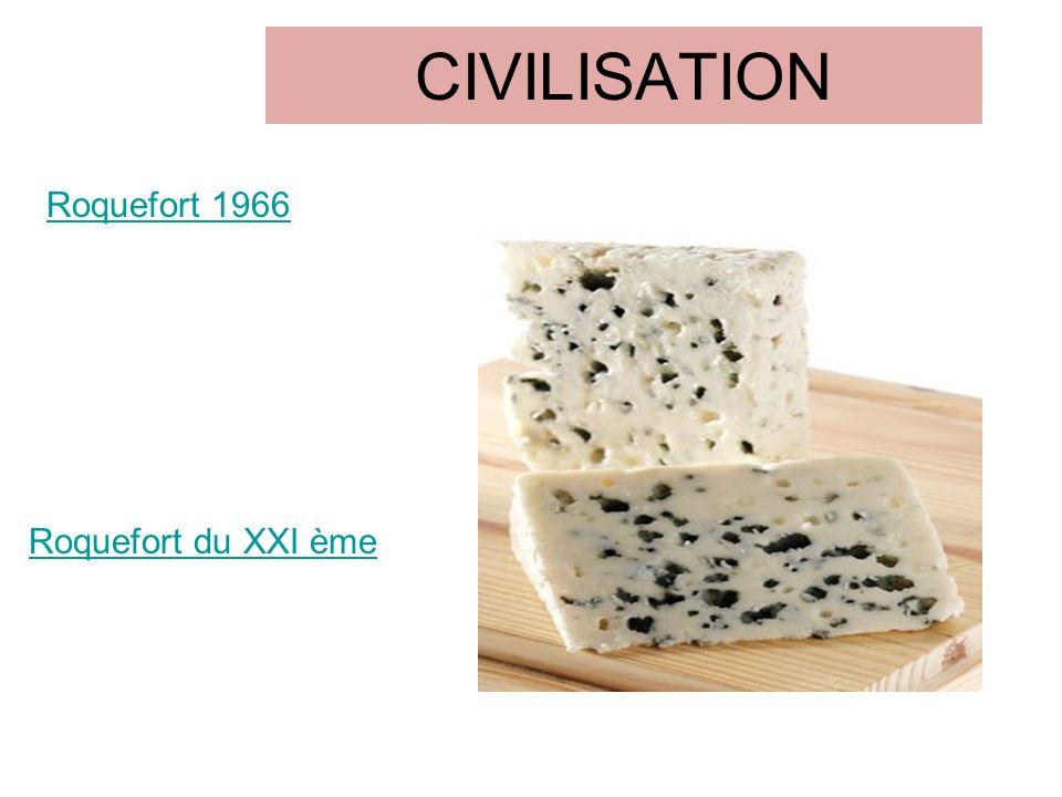 CIVILISATION Roquefort 1966 Roquefort du XXI ème