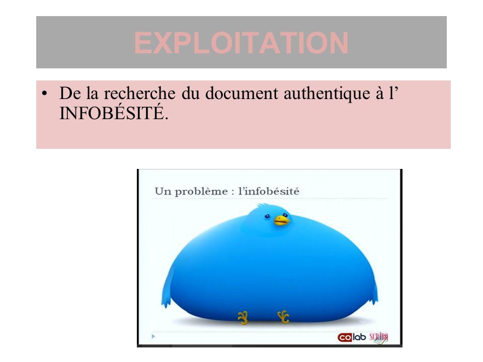 EXPLOITATION De la recherche du document authentique à l INFOBÉSITÉ.