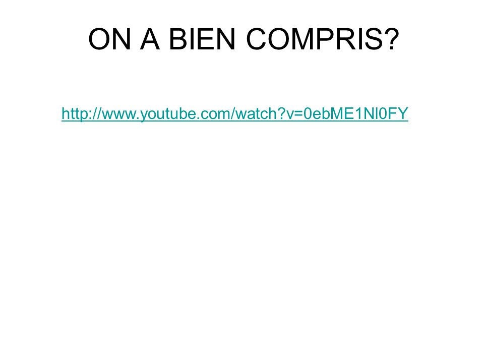 ON A BIEN COMPRIS? http://www.youtube.com/watch?v=0ebME1Nl0FY