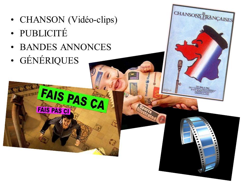 CHANSON (Vidéo-clips) PUBLICITÉ BANDES ANNONCES GÉNÉRIQUES