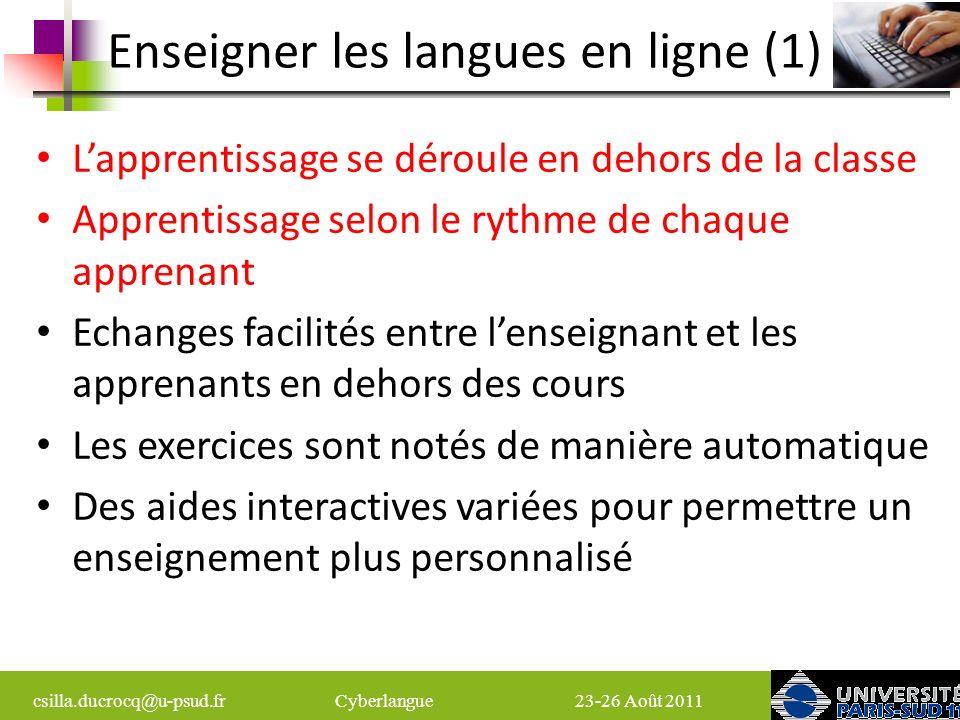 csilla.ducrocq@u-psud.fr Cyberlangue 23-26 Août 2011 WIMS (Web interactive Multipurpose Server) et le générateur dexercices QUICKTOOL dans lenseignement des langues http://wims.auto.u-psud.fr/wims http://wims.auto.u-psud.fr/wims Csilla Ducrocq Université Paris Sud Faculté des Sciences, Service des Langues Orsay, France