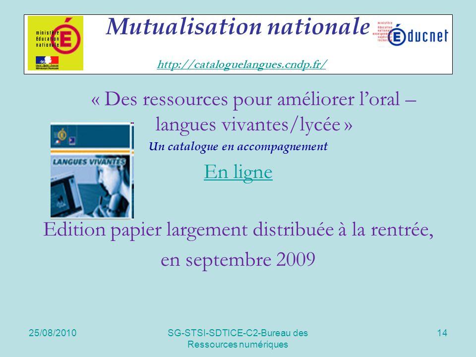 25/08/2010SG-STSI-SDTICE-C2-Bureau des Ressources numériques 14 Mutualisation nationale http://cataloguelangues.cndp.fr/ http://cataloguelangues.cndp.