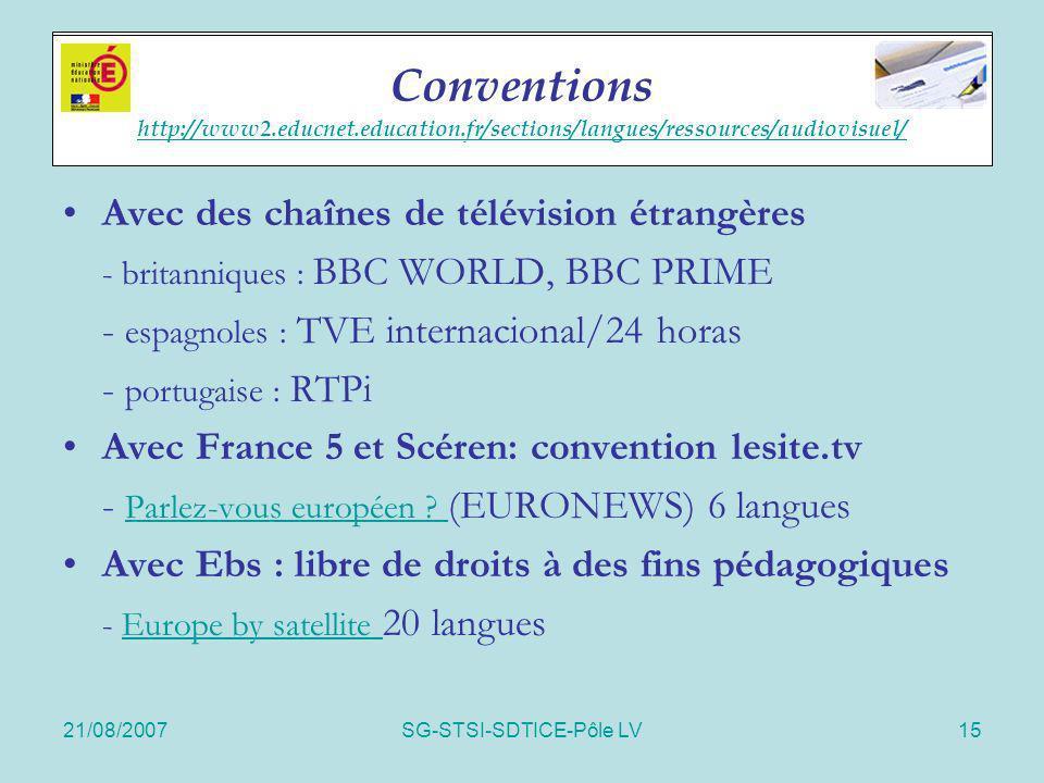 21/08/2007SG-STSI-SDTICE-Pôle LV15 Accords cadres Avec des chaînes de télévision étrangères - britanniques : BBC WORLD, BBC PRIME - espagnoles : TVE i