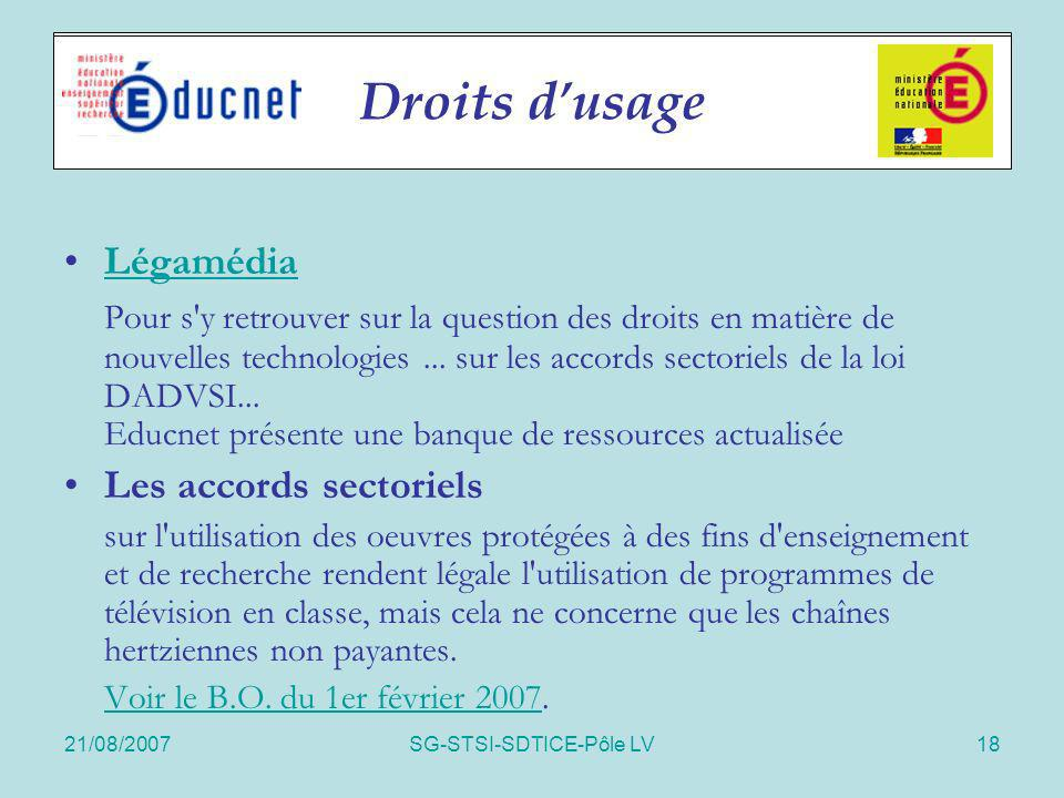21/08/2007SG-STSI-SDTICE-Pôle LV18 Enquêtes nationales Légamédia Pour s'y retrouver sur la question des droits en matière de nouvelles technologies...
