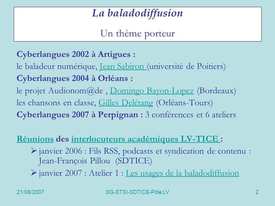 21/08/2007SG-STSI-SDTICE-Pôle LV3 http://www2.educnet.education.fr/sections/langues/textes/un_plan_en_faveur_d Le contexte national le Plan de rénovation de lenseignement des langues vivantes étrangères du ministère.