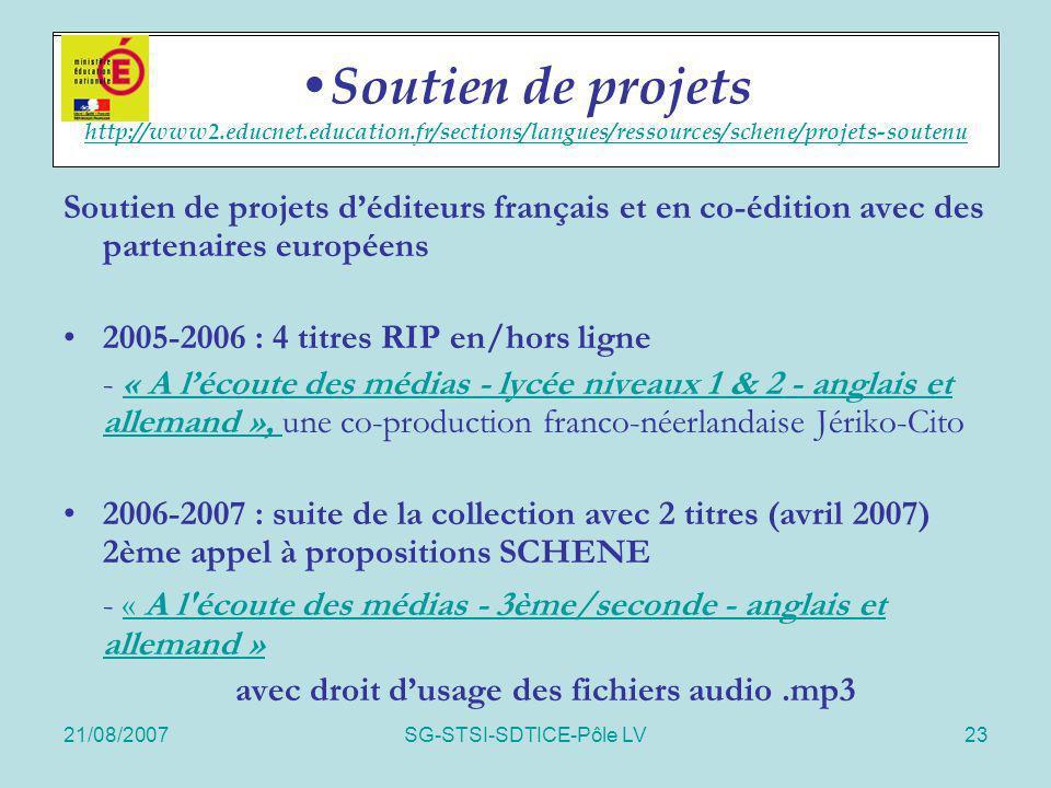 21/08/2007SG-STSI-SDTICE-Pôle LV23 Soutien de projets Soutien de projets déditeurs français et en co-édition avec des partenaires européens 2005-2006