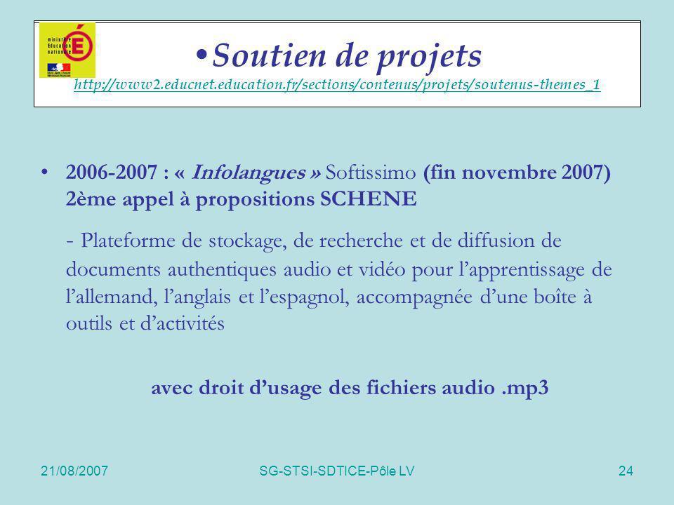 21/08/2007SG-STSI-SDTICE-Pôle LV24 Soutien de projets 2006-2007 : « Infolangues » Softissimo (fin novembre 2007) 2ème appel à propositions SCHENE - Pl