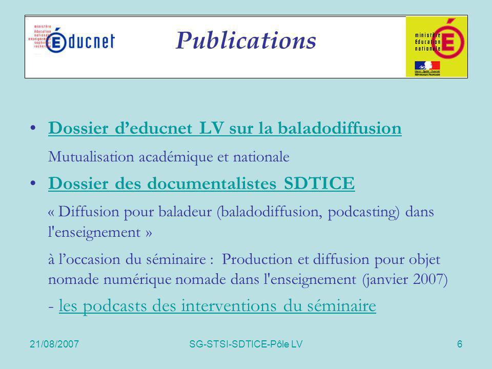 21/08/2007SG-STSI-SDTICE-Pôle LV6 Communication Dossier deducnet LV sur la baladodiffusion Mutualisation académique et nationale Dossier des documenta