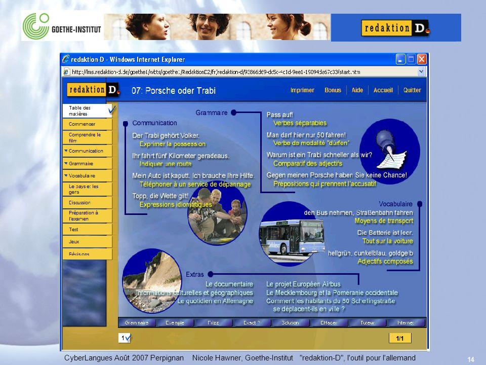 14 CyberLangues Août 2007 Perpignan Nicole Hawner, Goethe-Institut redaktion-D , l outil pour l allemand