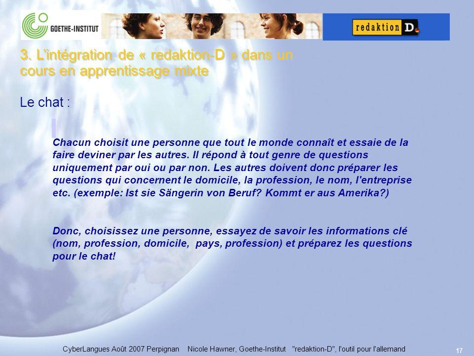 17 Le chat : CyberLangues Août 2007 Perpignan Nicole Hawner, Goethe-Institut redaktion-D , l outil pour l allemand 3.