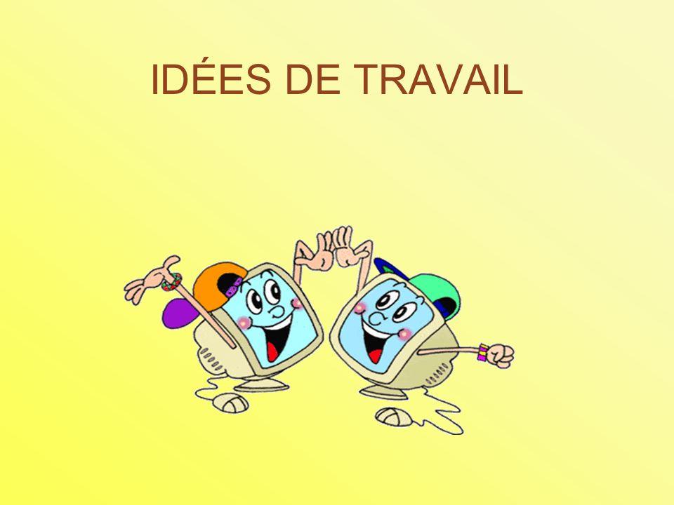 IDÉES DE TRAVAIL