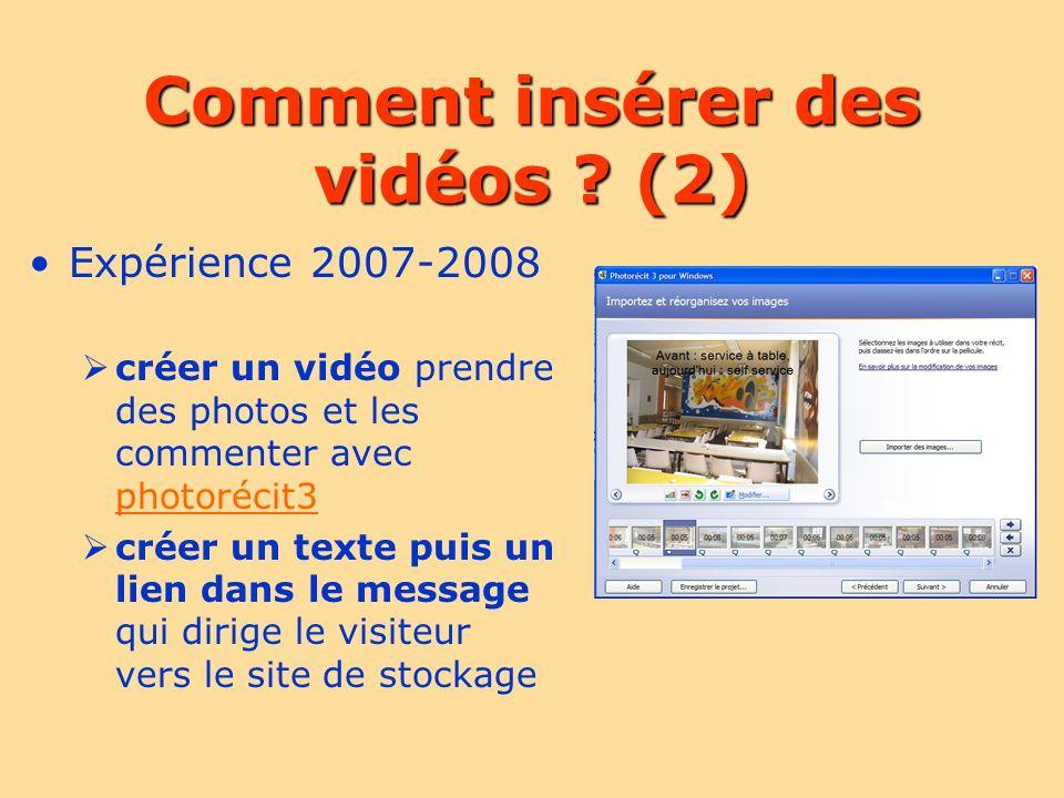 Comment insérer des vidéos ? (2) Expérience 2007-2008 créer un vidéo prendre des photos et les commenter avec photorécit3 photorécit3 créer un texte p