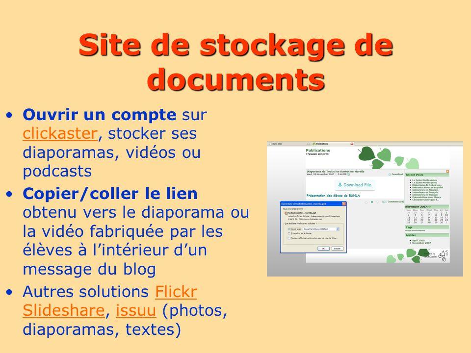 Site de stockage de documents Ouvrir un compte sur clickaster, stocker ses diaporamas, vidéos ou podcasts clickaster Copier/coller le lien obtenu vers