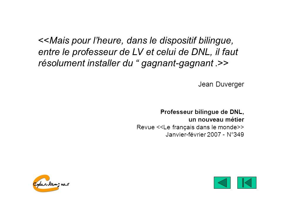 > Jean Duverger Professeur bilingue de DNL, un nouveau métier Revue > Janvier-février 2007 - N°349