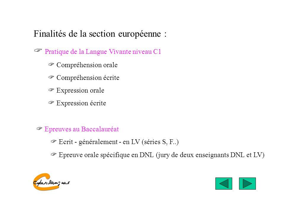 Finalités de la section européenne : Pratique de la Langue Vivante niveau C1 Compréhension orale Compréhension écrite Expression orale Expression écri