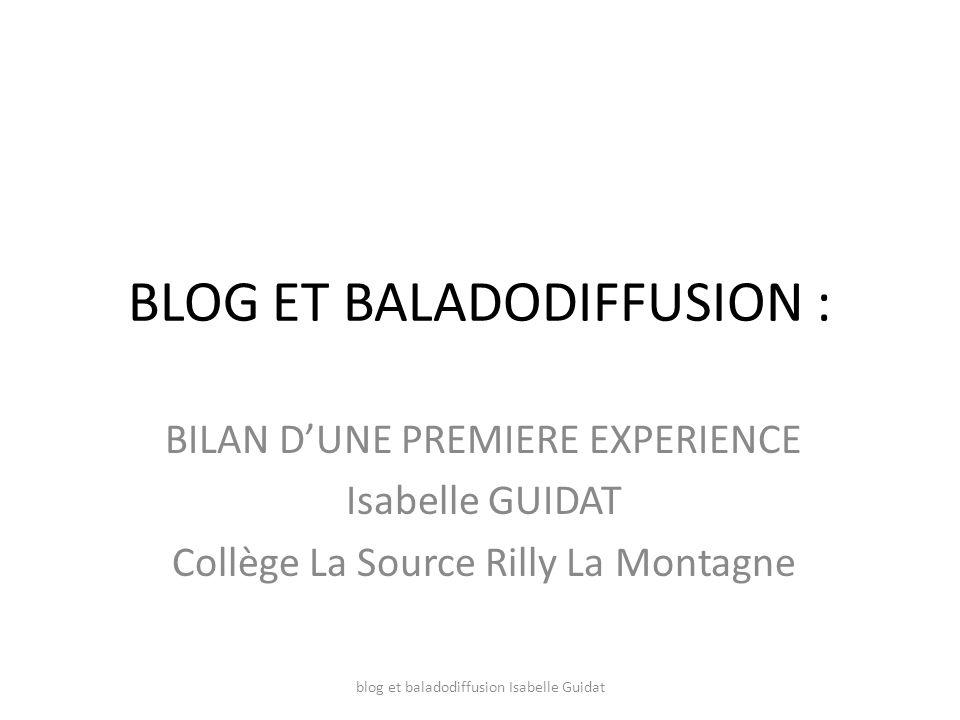 BLOG ET BALADODIFFUSION : BILAN DUNE PREMIERE EXPERIENCE Isabelle GUIDAT Collège La Source Rilly La Montagne blog et baladodiffusion Isabelle Guidat