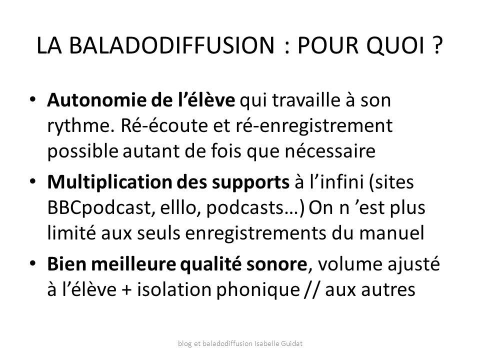 LA BALADODIFFUSION : POUR QUOI .