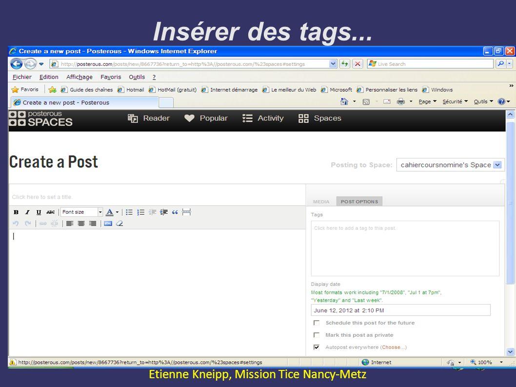 Expression Orale avec le Web2.0 Etienne Kneipp, Mission Tice Nancy-Metz Insérer des tags...
